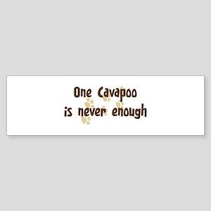 Never enough: Cavapoo Bumper Sticker
