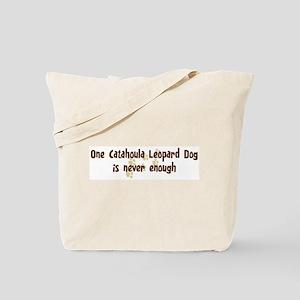 Never enough: Catahoula Leopa Tote Bag