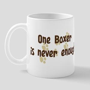 Never enough: Boxer Mug
