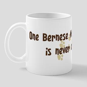 Never enough: Bernese Mountai Mug