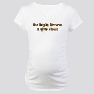 Never enough: Belgian Tervure Maternity T-Shirt