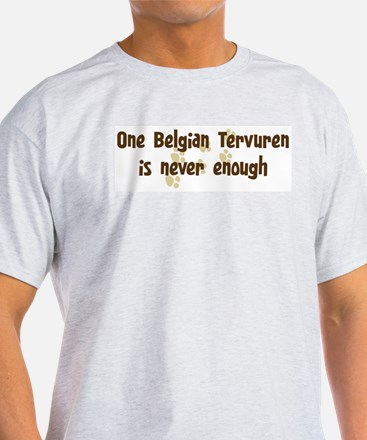 Never enough: Belgian Tervure T-Shirt