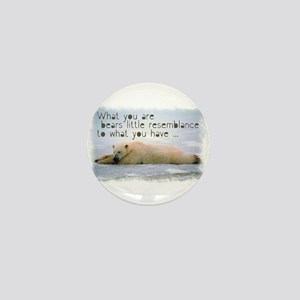 What you are - Inspirational Mini Button