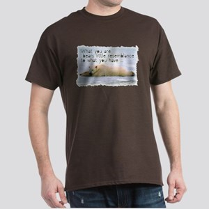 What you are - Inspirational Dark T-Shirt