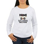 Home is where the dog Women's Long Sleeve T-Shirt