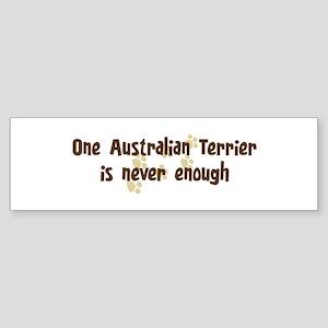 Never enough: Australian Terr Bumper Sticker