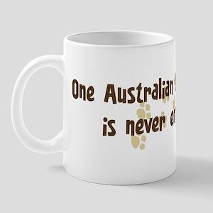 Never enough: Australian Shep Mug