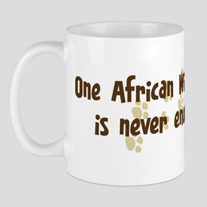Never enough: African Wild Do Mug