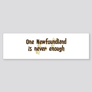 Never enough: Newfoundland Bumper Sticker
