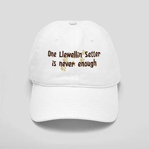 Never enough: Llewellin Sette Cap