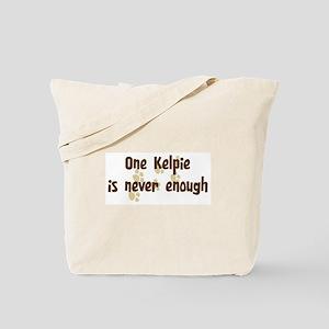 Never enough: Kelpie Tote Bag