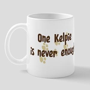 Never enough: Kelpie Mug