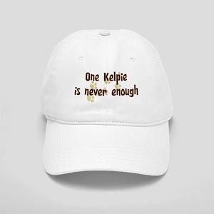 Never enough: Kelpie Cap