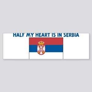 HALF MY HEART IS IN SERBIA Bumper Sticker