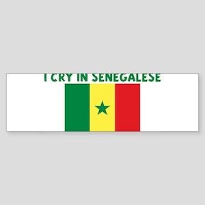 I CRY IN SENEGALESE Bumper Sticker