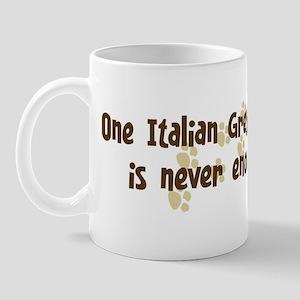 Never enough: Italian Greyhou Mug