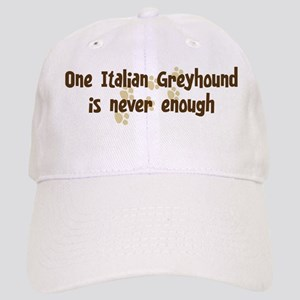 Never enough: Italian Greyhou Cap