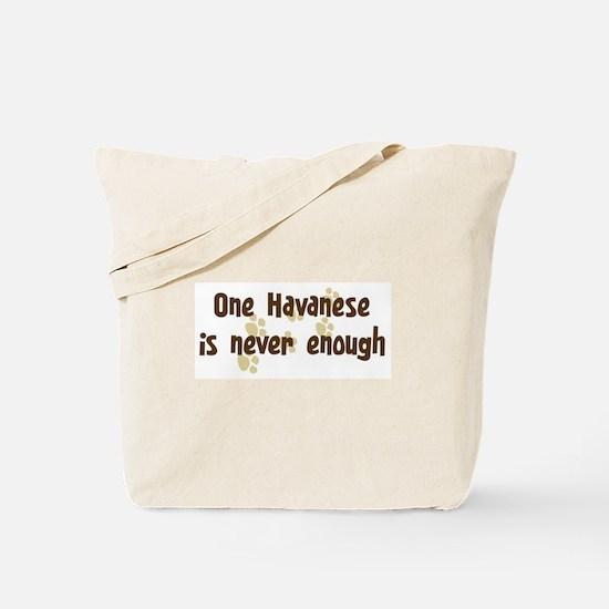 Never enough: Havanese Tote Bag