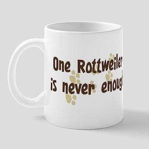 Never enough: Rottweiler Mug