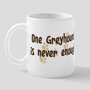 Never enough: Greyhound Mug