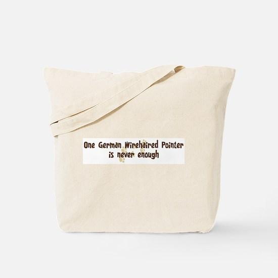 Never enough: German Wirehair Tote Bag
