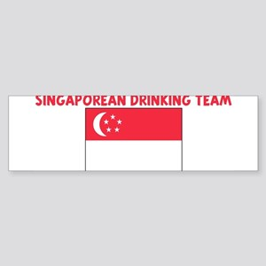 SINGAPOREAN DRINKING TEAM Bumper Sticker