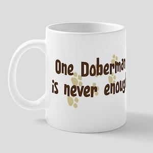 Never enough: Doberman Mug