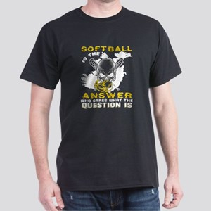 Softball Is The Answer T Shirt T-Shirt