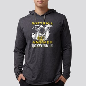 Softball Is The Answer T Shirt Long Sleeve T-Shirt