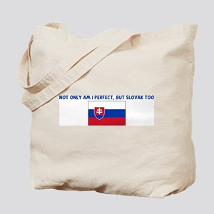 NOT ONLY AM I PERFECT BUT SLO Tote Bag