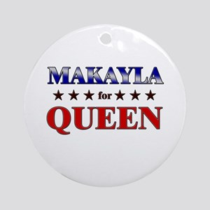 MAKAYLA for queen Ornament (Round)