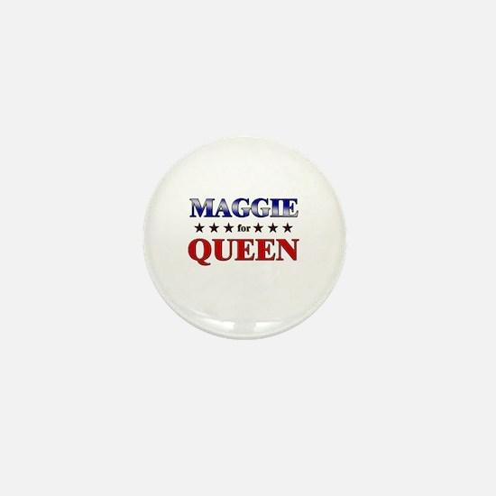 MAGGIE for queen Mini Button
