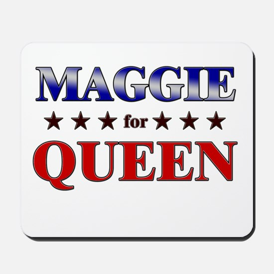 MAGGIE for queen Mousepad