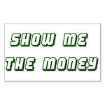 Show Me the Money Sticker (Rectangle)