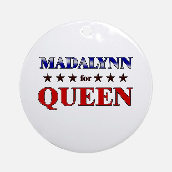 MADALYNN for queen Ornament (Round)