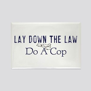 Lay Down The Law Rectangle Magnet