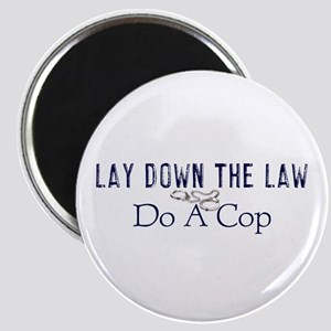 Lay Down The Law Magnet