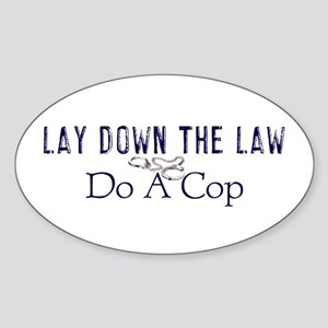 Lay Down The Law Oval Sticker