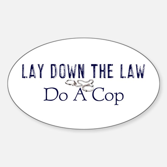Lay Down The Law Oval Decal