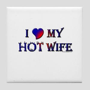 I LOVE MY HOT WIFE Tile Coaster