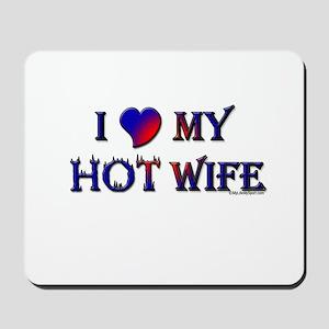 I LOVE MY HOT WIFE Mousepad