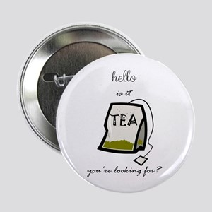 "Hello is it tea 2.25"" Button (10 pack)"