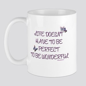 Life doesn't have to be perfect Mug