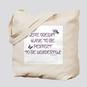 Life doesn't have to be perfect Tote Bag