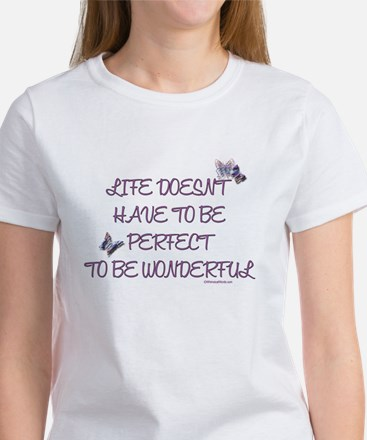 Life doesn't have to be perfect Women's T-Shirt