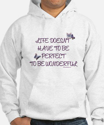 Life doesn't have to be perfect Hoodie