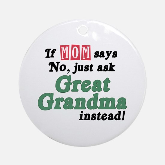 Just Ask Great Grandma! Ornament (Round)