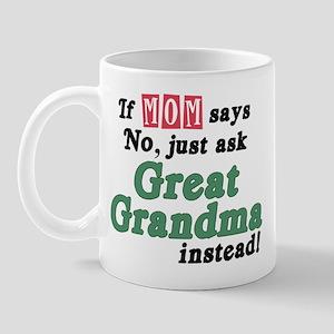 Just Ask Great Grandma! Mug