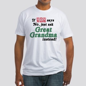 Just Ask Great Grandma! Fitted T-Shirt