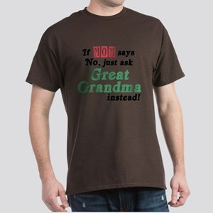 Just Ask Great Grandma! Dark T-Shirt
